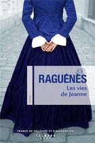 Couverture du livre « Les vies de Jeanne » de Joel Raguenes aux éditions Calmann-levy