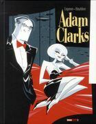 Couverture du livre « Adam Clarks » de Regis Hautiere et Antonio Lapone aux éditions Glenat
