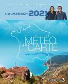 Couverture du livre « L'almanach météo à la carte (édition 2021) » de Laurent Romejko et Marine Vignes aux éditions Michel Lafon
