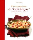 Couverture du livre « Il n'y a pas que l'axoa au Pays basque » de Ludivine Charniguet aux éditions Tana