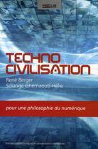 Couverture du livre « Techno civilisation ; pour une philosophie du numérique » de Solange Ghernaouti-Helie et Rene Berger aux éditions Ppur