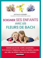 Couverture du livre « Soigner ses enfants avec les fleurs de Bach » de Nathalie Auzemery aux éditions Leduc.s