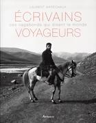 Couverture du livre « Écrivains voyageurs ; ces vagabonds qui disent le monde » de Laurent Marechaux aux éditions Arthaud