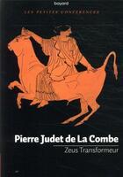 Couverture du livre « Zeus transformeur » de Pierre Judet De La Combe aux éditions Bayard