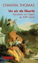 Couverture du livre « Un air de liberté ; variations sur l'esprit du XVIIIe siècle » de Chantal Thomas aux éditions Payot