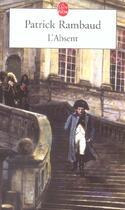 Couverture du livre « L'absent » de Patrick Rambaud aux éditions Lgf