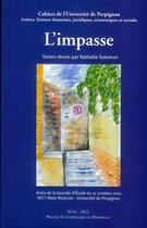 Couverture du livre « CAHIERS DE L'UNIVERSITE T.41 ; l'impasse » de Nathalie Solomon aux éditions Pu De Perpignan