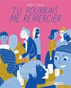 Couverture du livre « Tu pourrais me remercier » de Maria Stoian aux éditions Steinkis