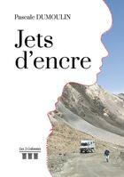 Couverture du livre « Jets d'encre » de Dumoulin Pascale aux éditions Les Trois Colonnes