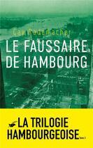 Couverture du livre « Le faussaire de Hambourg t.3 » de Cay Rademacher aux éditions Editions Du Masque