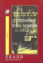 Couverture du livre « L'Initiation D'Un Homme 1917 » de John Dos Passos aux éditions Grand Caractere