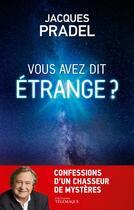 Couverture du livre « Vous avez dit étrange? » de Jacques Pradel et Henri Gougaud aux éditions Telemaque