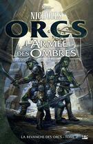 Couverture du livre « La revanche des orcs T.2 ; l'armée des ombres » de Stan Nicholls aux éditions Bragelonne