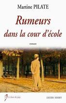 Couverture du livre « Rumeurs dans la cour de l'école » de Martine Pilate aux éditions Lucien Souny