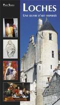 Couverture du livre « Loches . une oeuvre d'art dispersée » de Pascal Dubrisay aux éditions Editions Sutton