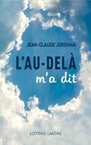 Couverture du livre « L'au-delà m'a dit » de Jean-Claude Jordhan aux éditions Lanore