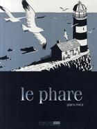 Couverture du livre « Le phare » de Paco Roca aux éditions Six Pieds Sous Terre