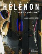 Couverture du livre « Helenon lieux de peinture » de Dominique Berthet aux éditions Herve Chopin