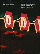 Couverture du livre « Las Vegas studio ; images des archives de Robert Venturi et Denise Scott Brown » de Stadler Hilar/Stierl aux éditions Scheidegger