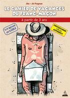 Couverture du livre « Le cahier de vacances du franc-maçon ; apprenti » de Jiri Pragman et Olivier Jiho aux éditions Dervy
