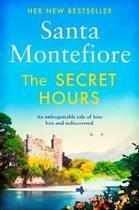 Couverture du livre « THE SECRET HOURS » de Santa Montefiore aux éditions Simon & Schuster