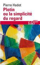 Couverture du livre « Plotin ou la simplicite du regard » de Pierre Hadot aux éditions Gallimard