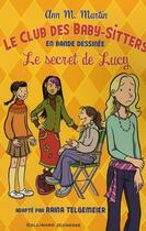 Couverture du livre « Le Club des Baby-Sitters T.3 ; le secret de Lucy » de Raina Telgemeier et Ann M. Martin aux éditions Gallimard-jeunesse