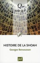 Couverture du livre « Histoire de la Shoah (4ed) qsj 3081 » de Georges Bensoussan aux éditions Que Sais-je ?