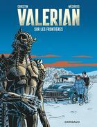 Couverture du livre « Valérian T.13 ; sur les frontières » de Pierre Christin et Jean-Claude Mézières aux éditions Dargaud