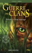 Couverture du livre « La guerre des clans - cycle 1 T.1 ; retour à l'état sauvage » de Erin Hunter aux éditions Pocket Jeunesse