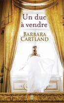 Couverture du livre « Un duc à vendre » de Barbara Cartland aux éditions J'ai Lu