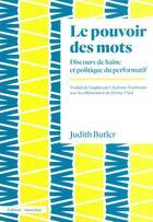 Couverture du livre « Le pouvoir des mots ; discours de haine et politique du performatif » de Judith Butler aux éditions Amsterdam