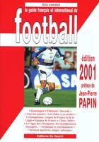 Couverture du livre « Le guide francais et international du football 2001 » de Eric Lemaire aux éditions De Vecchi