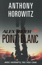 Couverture du livre « Alex Rider ; point blanc » de Anthony Horowitz aux éditions Harrap's