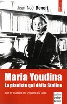 Couverture du livre « Maria Youdina ; la pianiste qui défia Staline » de Jean-Noel Benoit aux éditions Paris