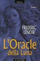 Couverture du livre « L'oracle della Luna t.1 » de Frederic Lenoir aux éditions A Vue D'oeil