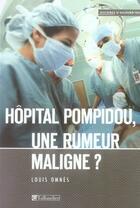 Couverture du livre « Hôpital pompidou ; une rumeur maligne ? » de Louis Omnes aux éditions Tallandier