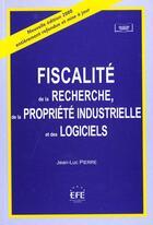 Couverture du livre « Fiscalite rech.propr.industrie » de Jean-Luc Pierre aux éditions Efe