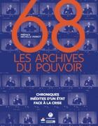 Couverture du livre « 68 : les archives du pouvoir » de Philippe Artieres et Emmanuelle Giry aux éditions L'iconoclaste