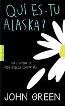 Couverture du livre « Qui es-tu Alaska ? » de John Green aux éditions Gallimard-jeunesse