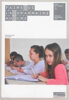 Couverture du livre « Faire de la grammaire au CM2 » de Francoise Picot et Loïc Herve aux éditions Reseau Canope