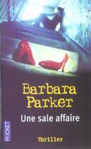 Couverture du livre « Une Sale Affaire » de Barbara Parker aux éditions Pocket