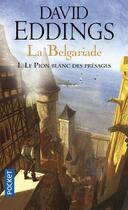 Couverture du livre « La Belgariade t.1 ; le pion blanc des présages » de David Eddings aux éditions Pocket