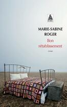 Couverture du livre « Bon rétablissement » de Marie-Sabine Roger aux éditions Actes Sud