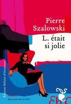 Couverture du livre « L. était si jolie » de Pierre Szalowski aux éditions Heloise D'ormesson
