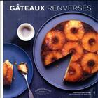 Couverture du livre « Gâteaux renversés » de Akiko Ida et Christelle Huet-Gomez aux éditions Marabout