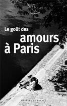 Couverture du livre « Le goût des amours à Paris » de Collectif aux éditions Mercure De France