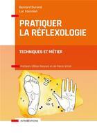 Couverture du livre « Pratiquer la réflexologie : techniques et métier (2e édition) » de Bernard Durand et Luc Fournion aux éditions Intereditions
