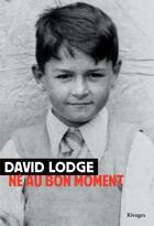 Couverture du livre « Né au bon moment » de David Lodge aux éditions Rivages