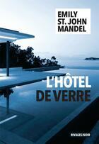 Couverture du livre « L'hôtel de verre » de Emily St. John Mandel aux éditions Rivages